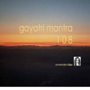 Gayatri Mantra 108 Annemarie Bläss
